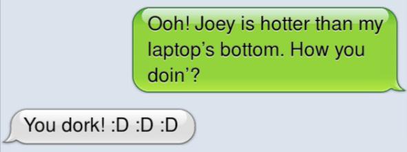 Joey Text Friends